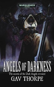 Gav's seminal 2003 Dark Angels Space Marines novel, Angels of Darkness