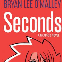 COMIC REVIEW: 'Seconds' by Bryan Lee O'Malley